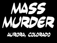 mass murder, aurora, colorado