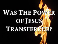 Pastor John S. Torell - sermon on WAS THE POWER OF JESUS TRANSFERRED? - Resurrection Life of Jesus Church: Carmichael, CA - Sacramento County