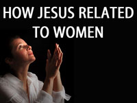 Pastor John S. Torell - sermon on HOW JESUS RELATED TO WOMEN - Resurrection Life of Jesus Church: Carmichael, CA - Sacramento County