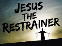 Pastor John S. Torell - sermon on JESUS THE RESTRAINER - Resurrection Life of Jesus Church: Carmichael, CA - Sacramento County