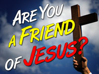 Pastor John S. Torell - sermon on ARE YOU A FRIEND OF JESUS - Resurrection Life of Jesus Church: Carmichael, CA - Sacramento County