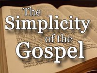 Pastor Bill Chacon - sermon on THE SIMPLICITY OF THE GOSPEL - Resurrection Life of Jesus Church: Carmichael, CA - Sacramento County