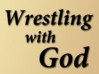 Pastor John S. Torell - sermon on WRESTLING WITH GOD - Resurrection Life of Jesus Church: Carmichael, CA - Sacramento County