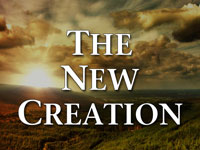 Pastor John S. Torell - sermon on THE NEW CREATION - Resurrection Life of Jesus Church: Carmichael, CA - Sacramento County