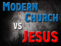 Pastor John S. Torell - sermon on THE MODERN CHURCH VS. JESUS - Resurrection Life of Jesus Church