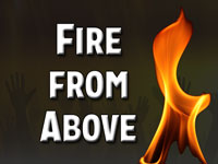 Pastor John S. Torell - sermon on FIRE FROM ABOVE - Resurrection Life of Jesus Church