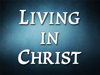 Pastor Charles M. Thorell - sermon on LIVING IN CHRIST - Resurrection Life of Jesus Church