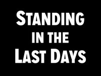 Pastor John S. Torell - sermon on STANDING IN THE LAST DAYS - Resurrection Life of Jesus Church