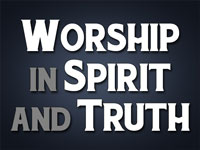 Pastor John S. Torell - sermon on WORSHIP IN SPIRIT AND TRUTH - Resurrection Life of Jesus Church