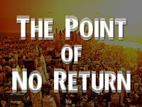Pastor John S. Torell - sermon on THE POINT OF NO RETURN - Resurrection Life of Jesus Church