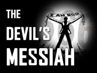Pastor John S. Torell - sermon on THE DEVIL'S MESSIAH - Resurrection Life of Jesus Church