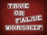Pastor John S. Torell - sermon on TRUE OR FALSE WORSHIP - Resurrection Life of Jesus Church