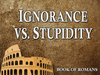 Pastor John S. Torell - sermon on IGNORANCE VS. STUPIDITY - Resurrection Life of Jesus Church
