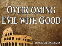 Pastor John S. Torell - sermon on OVERCOMING EVIL WITH GOOD - Resurrection Life of Jesus Church