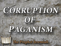 Pastor John S. Torelll - sermon on THE CORRUPTION OF PAGANISM - Resurrection Life of Jesus Church