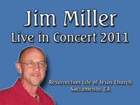Jim Miller - Live Concert in 2011 at Resurrection Life of Jesus Church: Carmichael, CA - Sacramento County