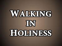 Pastor John S. Torell - sermon on WALKING IN HOLINESS - Resurrection Life of Jesus Church: Carmichael, CA - Sacramento County