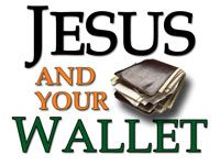 Pastor John S. Torell - sermon on JESUS AND YOUR WALLET - Resurrection Life of Jesus Church: Carmichael, CA - Sacramento County