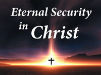 Pastor John S. Torell - sermon on ETERNAL SECURITY IN CHRIST - Resurrection Life of Jesus Church: Carmichael, CA - Sacramento County